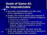 goals of game ai be unpredictable26