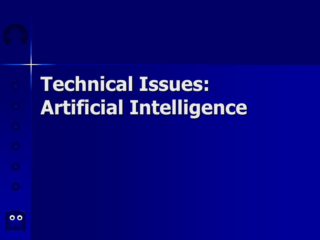 technical issues artificial intelligence l.