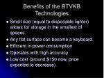 benefits of the btvkb technologies