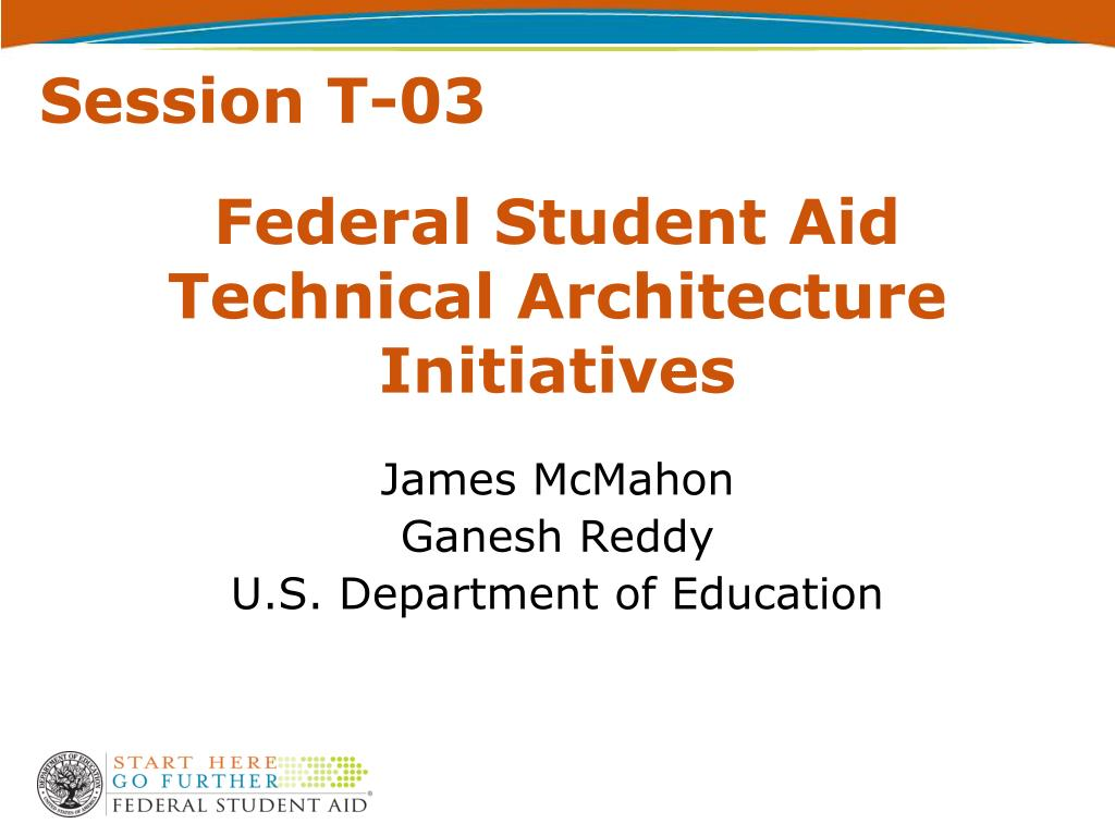 federal student aid technical architecture initiatives l.