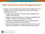 what will person data management do
