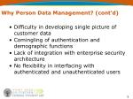 why person data management cont d