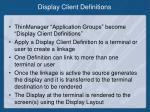 display client definitions