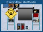 ip camera display client definition31