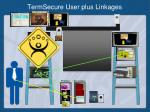 termsecure user plus linkages