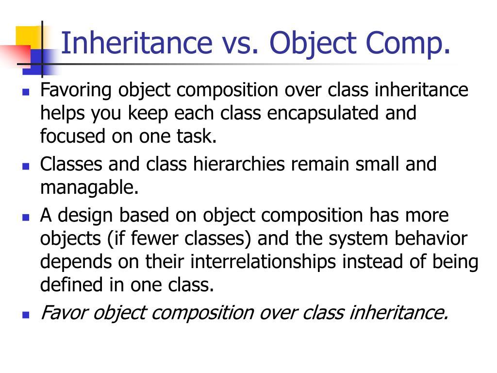 Inheritance vs. Object Comp.