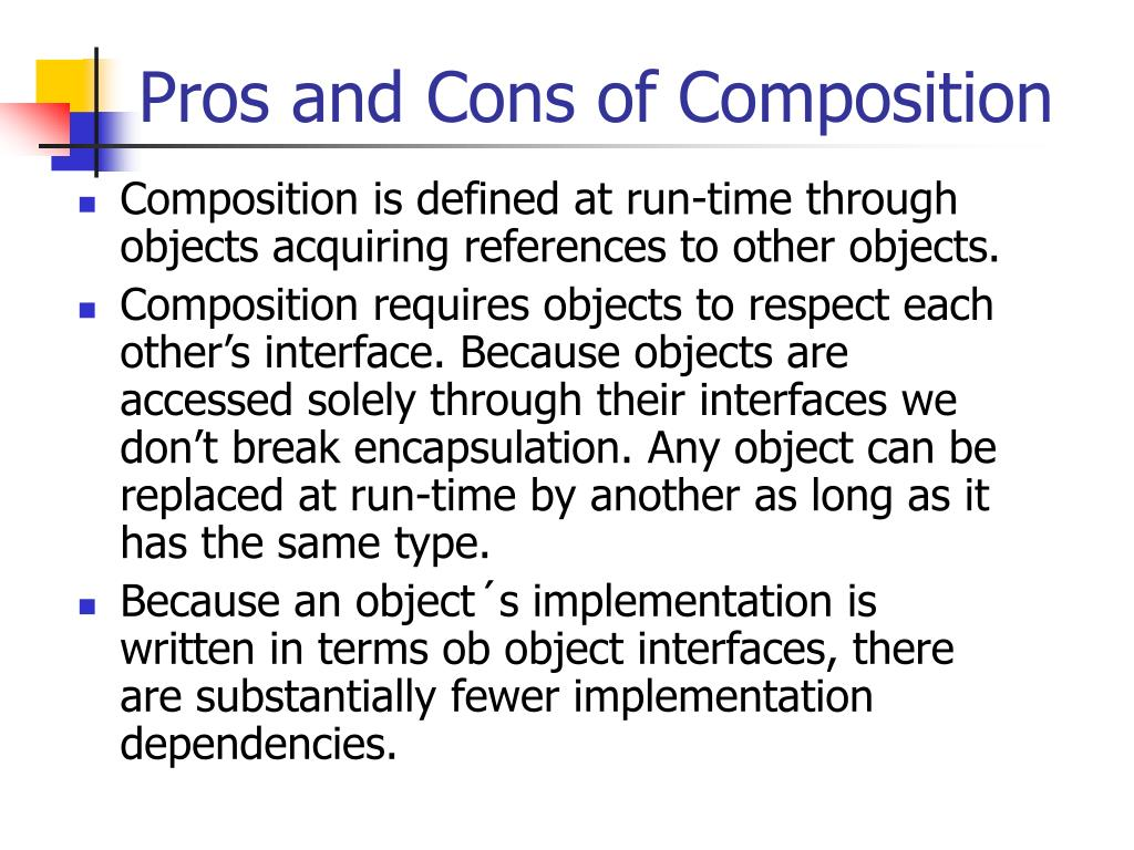 Pros and Cons of Composition