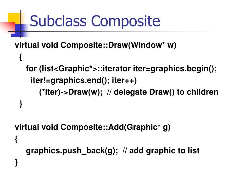 Subclass Composite