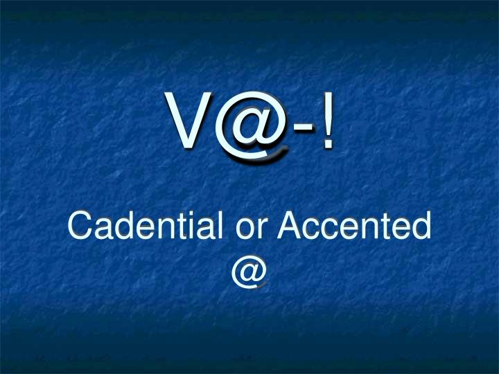 v@ cadential or accented @ n.
