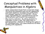 conceptual problems with manipulatives in algebra