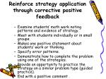 reinforce strategy application through corrective positive feedback