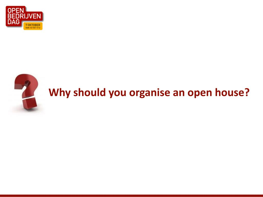 Why should you organise an open house?