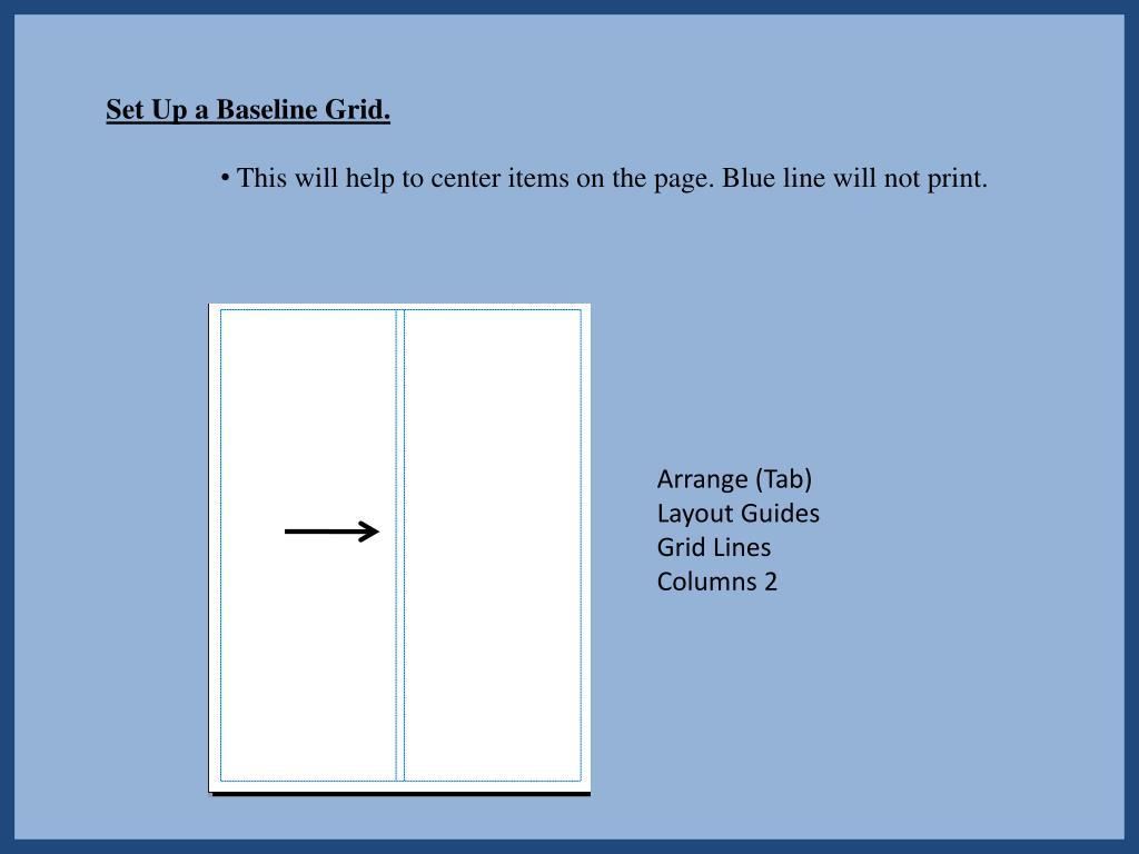 Set Up a Baseline Grid.