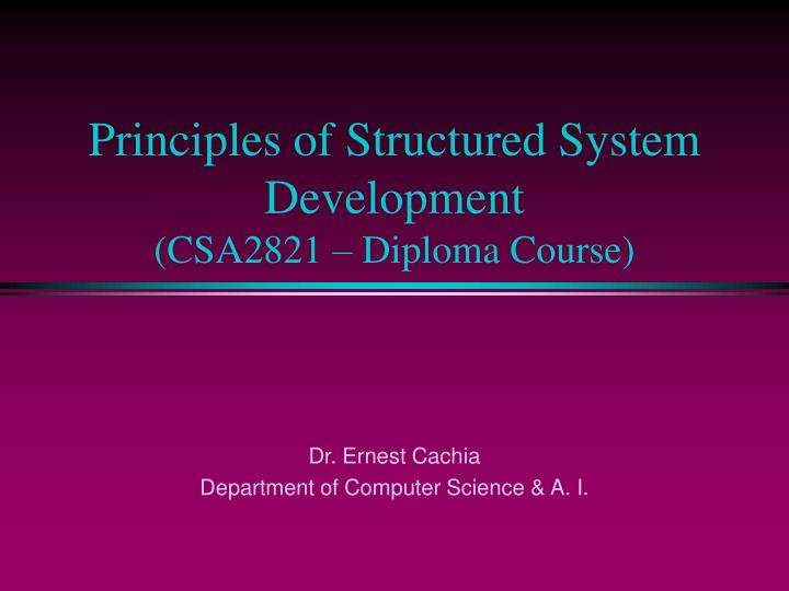 principles of structured system development csa2821 diploma course n.