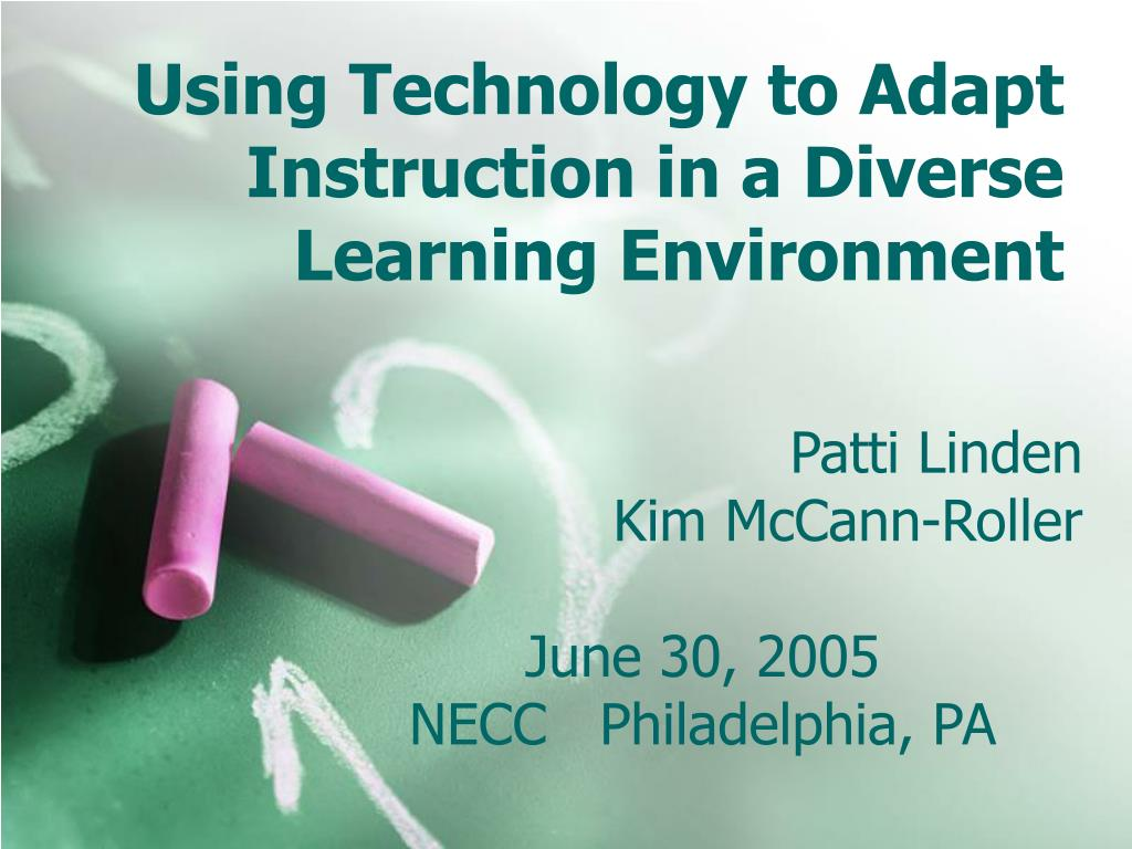 using technology to adapt instruction in a diverse learning environment l.