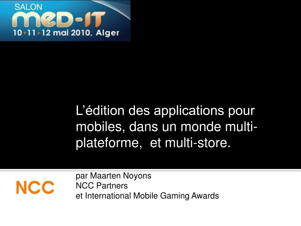 L'édition des applications pour mobiles, dans un monde multi-plateforme,  et multi-store.