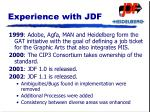 experience with jdf
