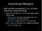 actionscript metaphor