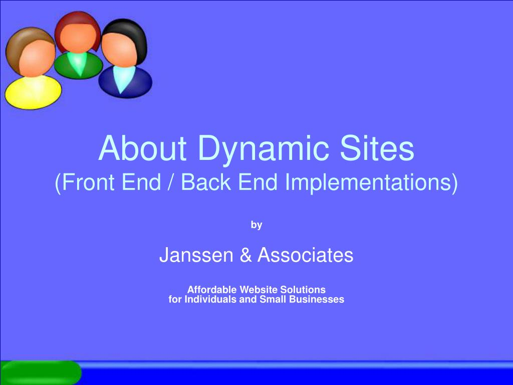 about dynamic sites front end back end implementations l.