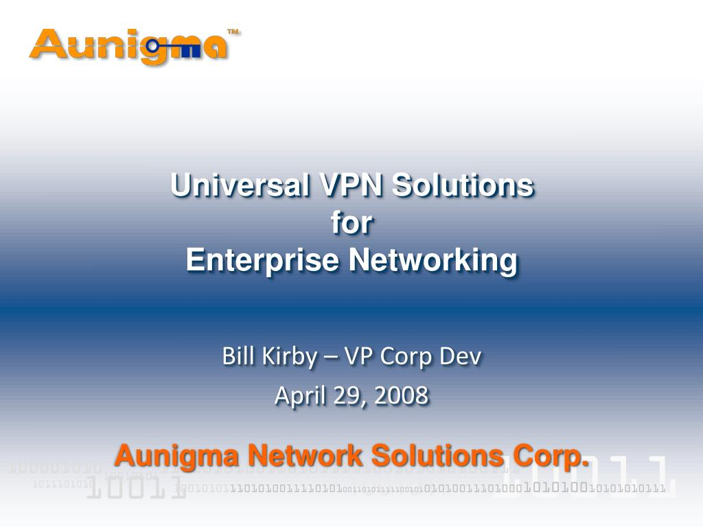universal vpn solutions for enterprise networking l.