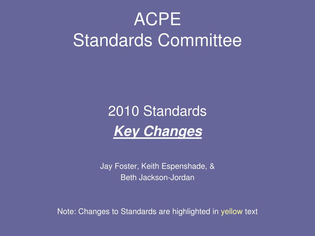 Ppt Acpe Standards Committee Powerpoint Presentation Id493182