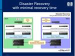 disaster recovery with minimal recovery time