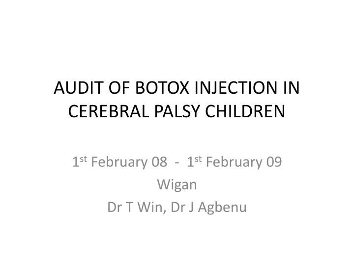 audit of botox injection in cerebral palsy children n.