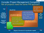 consider project management complexity not all projects need the same pm approach