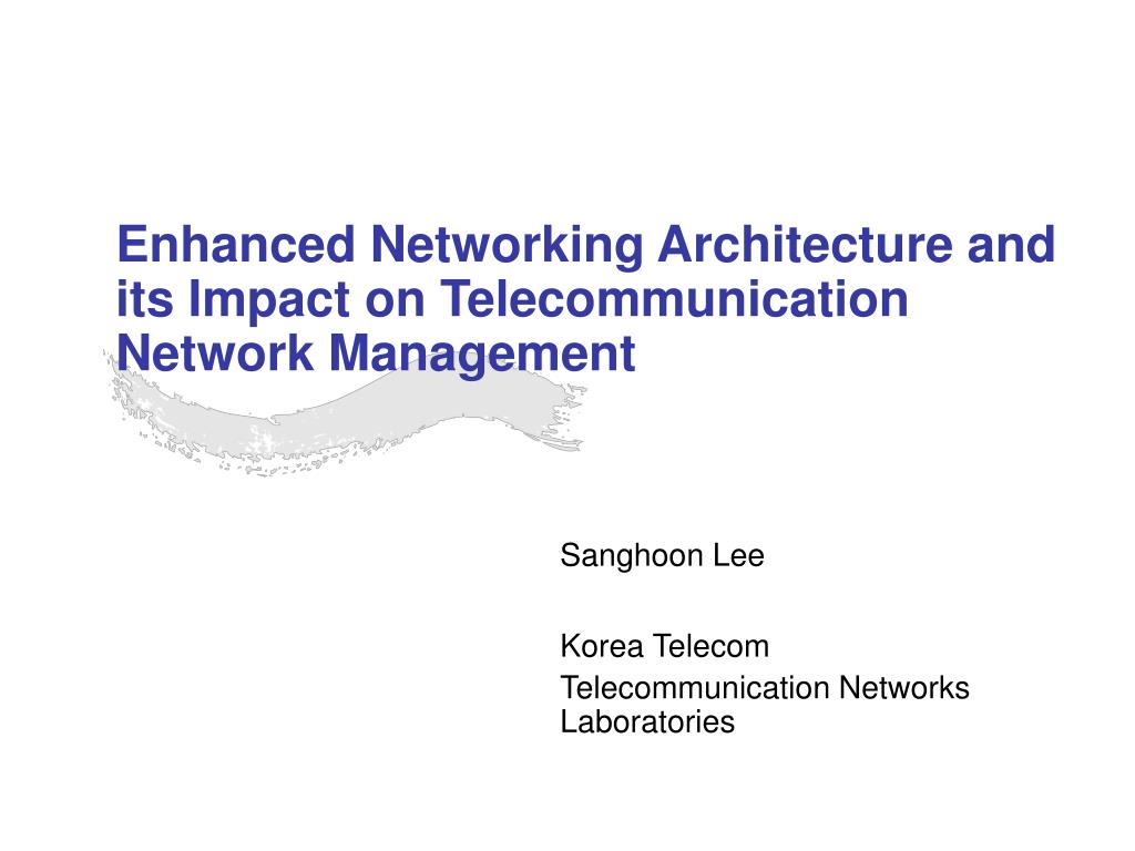 enhanced networking architecture and its impact on telecommunication network management l.