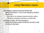 using alternative means
