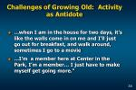 challenges of growing old activity as antidote