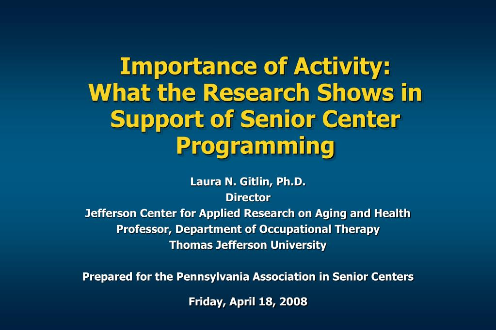 importance of activity what the research shows in support of senior center programming l.