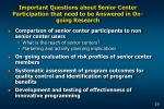 important questions about senior center participation that need to be answered in on going research