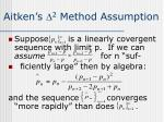 aitken s 2 method assumption