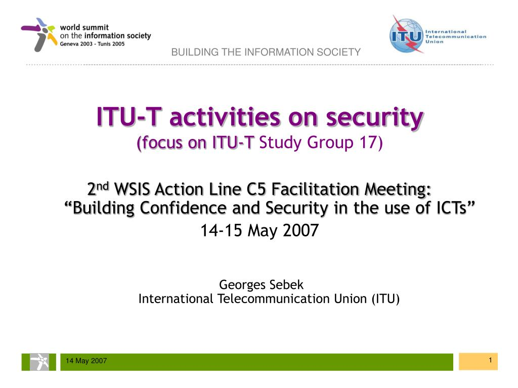 itu t activities on security focus on itu t study group 17 l.