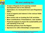 we are looking for