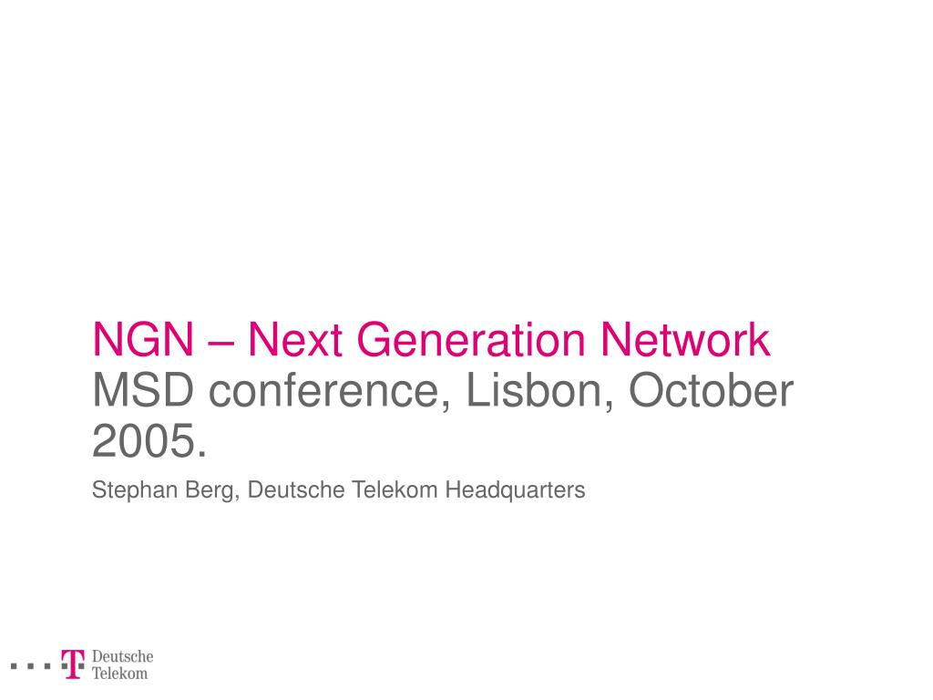 ngn next generation network msd conference lisbon october 2005 l.