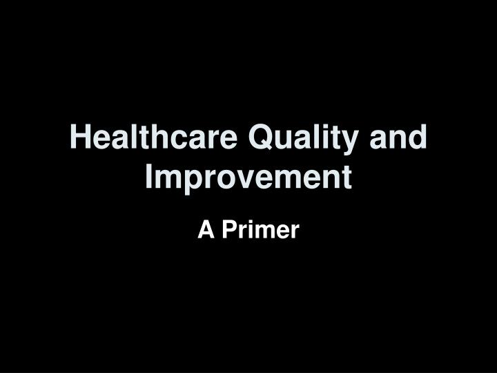 healthcare quality and improvement n.