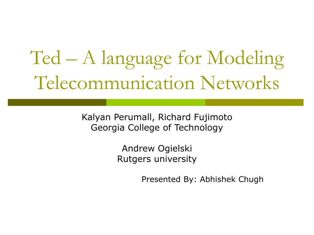 ted a language for modeling telecommunication networks l.