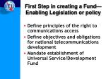 first step in creating a fund enabling legislation or policy