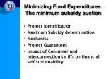 minimizing fund expenditures the minimum subsidy auction