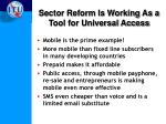 sector reform is working as a tool for universal access