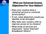 what are universal access objectives for your nation