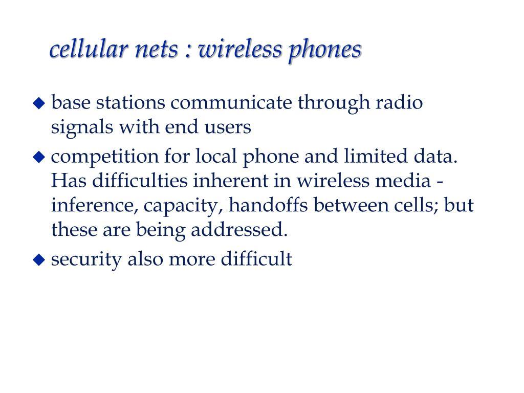 cellular nets : wireless phones