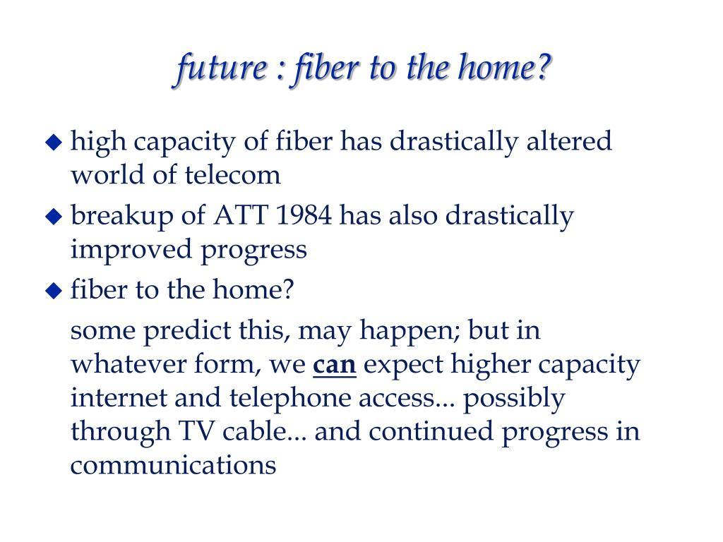 future : fiber to the home?