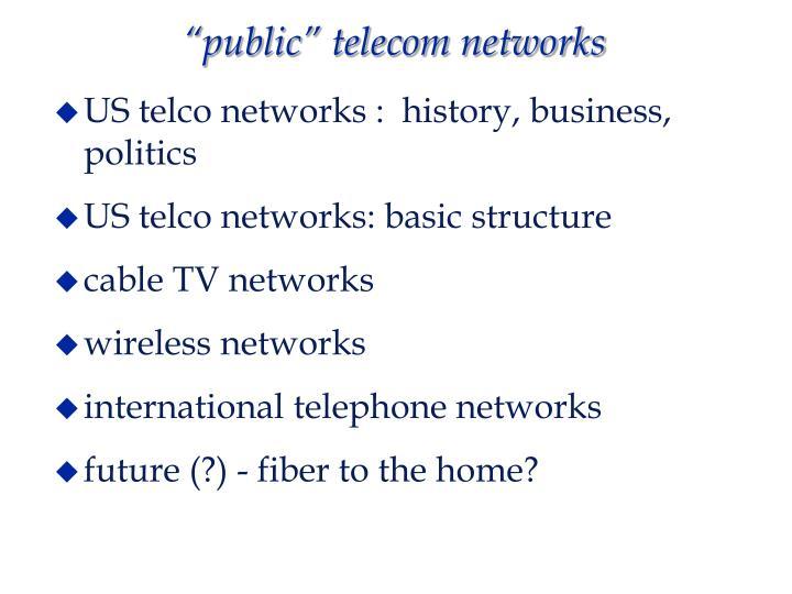 Public telecom networks