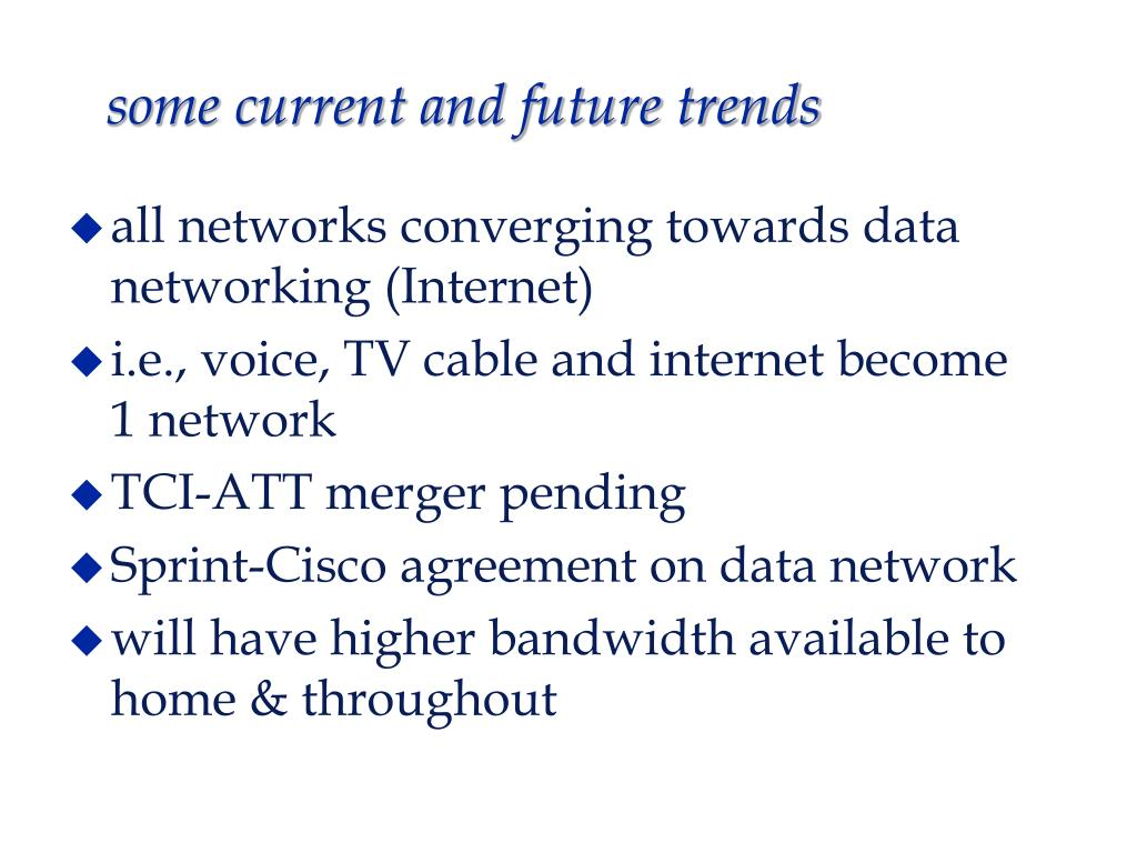 some current and future trends