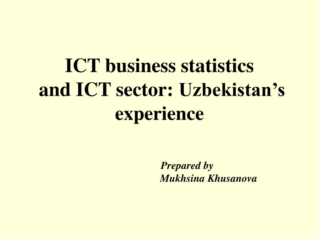 ict business statistics and ict sector uzbekistan s experience l.