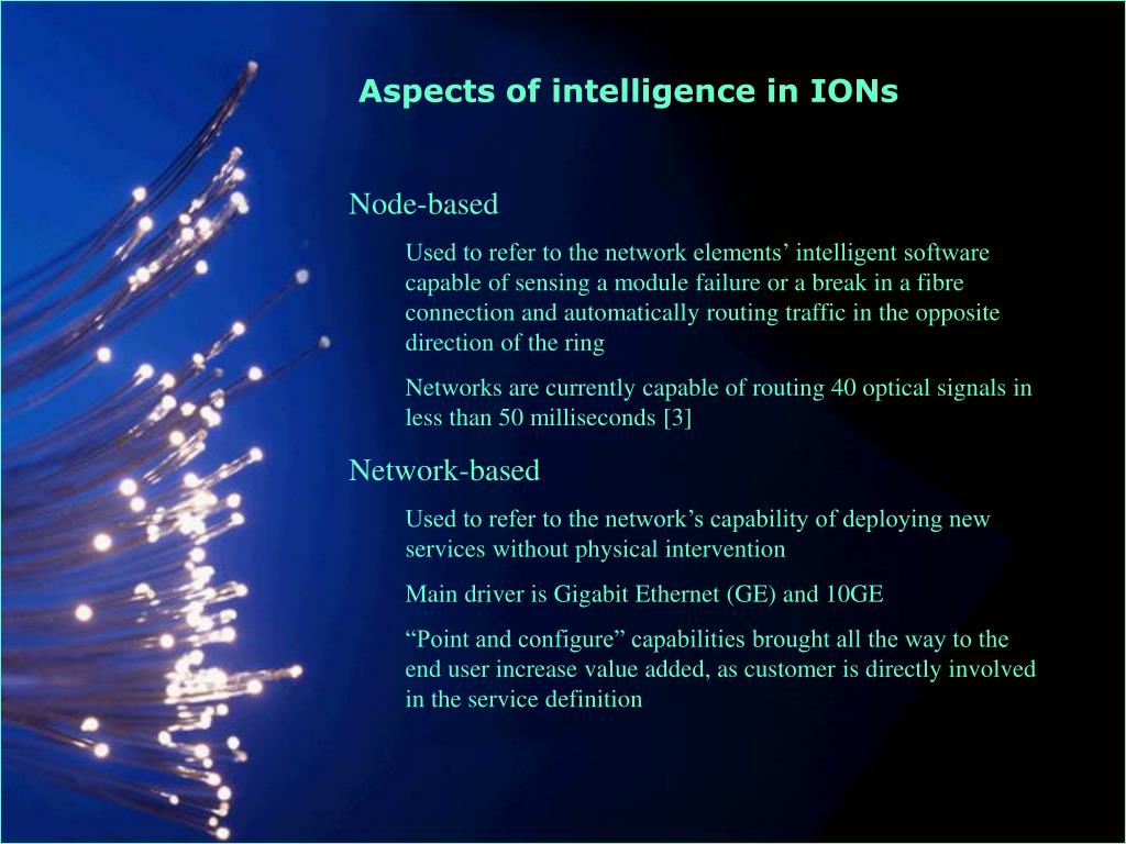 Aspects of intelligence in IONs