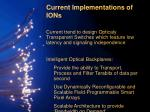 current implementations of ions